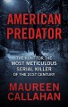American predator [text (large print)] : the hunt for the most meticulous serial killer of the 21st century