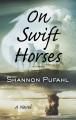 On swift horses [large print]