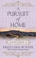 A pursuit of home [text (large print)]
