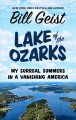 Lake of the Ozarks [text (large print)] : my surreal summers in a vanishing America