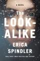 The look-alike : a novel
