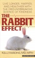 The rabbit effect [text (large print)] : live longer, happier, and healthier with the groundbreaking science of kindness