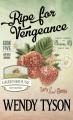 Ripe for vengeance