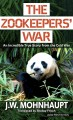 The zookeeper's war : an incredible true story from the Cold War