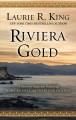 Riviera gold : a novel of suspense featuring Mary Russell and Sherlock Holmes