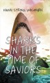 Sharks in the time of saviors [large print]