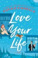 Love your life [text (large print)] : a novel