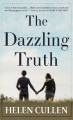 The dazzling truth : a novel