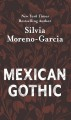 Mexican gothic [large print]