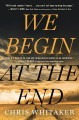 We begin at the end [large print]