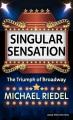 Singular sensation : the triumph of Broadway