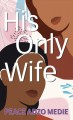 His only wife [text (large print)]