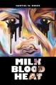 Milk blood heat : stories [large print]