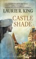 Castle shade : a novel of suspense featuring Mary Russell and Sherlock Holmes [large print]