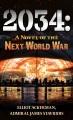 2034 : a novel of the next world war [large print]
