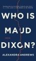 Who is Maud Dixon? : a novel