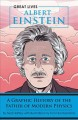 Albert Einstein : a graphic history of the father ...