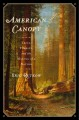 American canopy : trees, forests, and the making of a nation