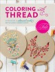 Tula Pink coloring with thread : stitching a whimsical world with hand embroidery