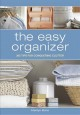 The easy organizer : 365 tips for conquering clutter