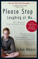 Please stop laughing at me : one woman's inspirational story