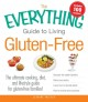 The everything guide to living gluten-free : the ultimate cooking, diet, and lifestyle guide for gluten-free families!