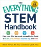 The everything STEM handbook : help your child learn and succeed in the fields of science, technology, engineering, and math