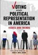 Voting and political representation in America : issues and trends