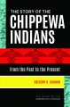 The story of the Chippewa Indians : from the past to the present