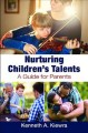 Nurturing children's talents : a guide for parents