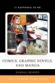 Comics, graphic novels, and manga : the ultimate teen guide