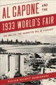 Al Capone and the 1933 World's Fair : the end of the gangster era in Chicago