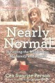 Nearly normal : surviving the wilderness, my family and myself