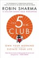 The 5 am club : own your morning. elevate your life.