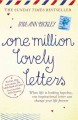 One million lovely letters : [when life is looking hopeless, one inspirational letter can change your life forever]