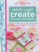 101 ways to stitch, craft, create for all occasions : birthdays, weddings, Christmas, Easter, Halloween & many more-- .