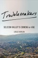 Troublemakers : Silicon Valley's coming of age