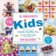 4 ingredients kids : simple, healthy fun in the kitchen