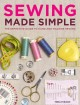 Sewing made simple : the definitive guide to hand and machine sewing