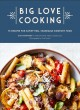Big love cooking : 75 recipes for satisfying, shareable comfort food