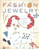 Fashion jewelry : a beginner's guide to jewelry making