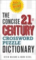 The concise 21st century crossword puzzle dictiona...