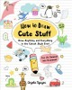 How to draw cute stuff