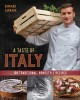 A taste of Italy : 100 traditional, homestyle recipes