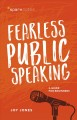 Fearless public speaking : a guide for beginners