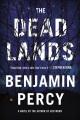 The dead lands : a novel