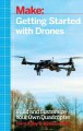 Make : getting started with drones