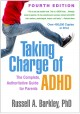 Taking charge of ADHD : the complete, authoritative guide for parents
