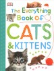 The everything book of cats & kittens.