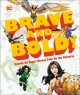 DC BRAVE AND BOLD! : female dc super heroes take on the universe.